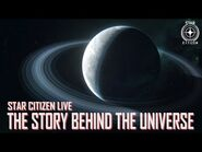 Star Citizen Live- The Story Behind the Universe