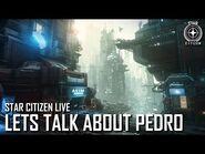 Star Citizen Live- Let's Talk About Pedro