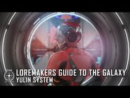 Star Citizen- Loremaker's Guide to the Galaxy - Yulin System