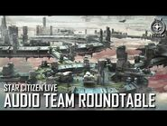 Star Citizen Live- Audio Team Roundtable