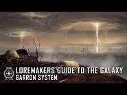 Star Citizen- Loremaker's Guide to the Galaxy - Garron System