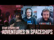 Star Citizen Live- Adventures in Spaceships