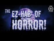 The EZ-Hab of Horror