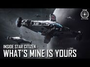 Inside Star Citizen- What's Mine Is Yours - Summer 2019