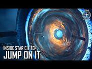 Inside Star Citizen- Jump On It - Fall 2019