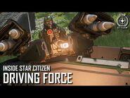 Inside Star Citizen- Driving Force - Winter 2021