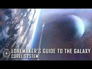 Star Citizen- Loremaker's Guide to the Galaxy - Corel System