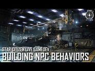 Star Citizen Live Gamedev- Building NPC Behaviors