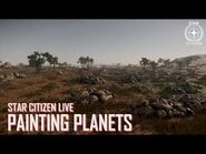 Star Citizen Live- Painting Planets