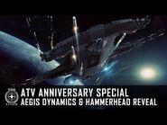Star Citizen- ATV Anniversary Special - Aegis Dynamics & Hammerhead Reveal