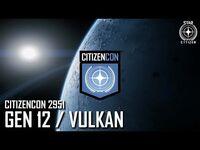 CitizenCon 2951- Gen 12 & The Multicore of Vulkan