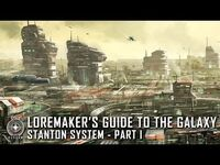 Star Citizen- Loremaker's Guide to the Galaxy - Stanton System (Part 1)
