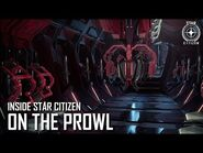 Inside Star Citizen- On The Prowl - Fall 2019