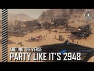 Star Citizen- Around the Verse - Party Like It's 2948