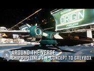 Star Citizen- Around the Verse - Ship Pipeline Pt