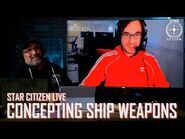 Star Citizen Live- Gamedev - Concepting Ship Weapons