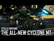 Stella Fortuna- Introducing the All-New Cyclone MT
