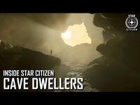 Inside Star Citizen- Cave Dwellers - Winter 2021