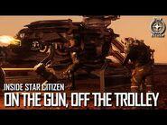 Inside Star Citizen- On the Gun, Off the Trolley - Winter 2021