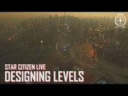 Star Citizen Live- Designing Levels