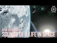 Star Citizen Live- Sounds of a Life in Space