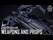 Star Citizen Live- Weapons and Props
