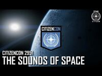 CitizenCon 2951- The Sounds of Space