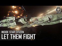 Inside Star Citizen- Let Them Fight - Winter 2021