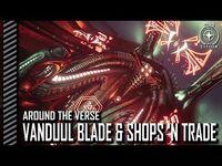 Star Citizen- Around the Verse - Vanduul Blade & Shops 'n Trade