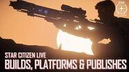 Star Citizen Live Builds, Platforms and Publishes