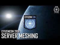 CitizenCon 2951- Server Meshing & The State Of Persistence