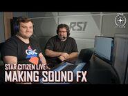 Star Citizen Live- Making Sound FX