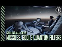Star Citizen- Calling All Devs - Missiles, 600i and Quantum Filters