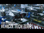 Star Citizen Live- Vehicle Tech Team