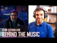 Star Citizen Live- Behind the Music