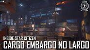 Inside Star Citizen Cargo Embargo No Largo Summer 2020