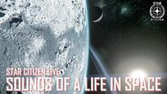 Star Citizen Live Sounds of a Life in Space