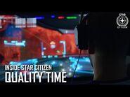 Inside Star Citizen- Quality Time - Summer 2019