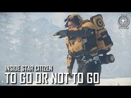 Inside Star Citizen- To Go or Not to Go - Winter 2020