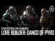 Star Citizen Live Gamedev- Lore Builder - Gangs of Pyro