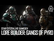 Star Citizen Live Gamedev- Lore Builder - Gangs of Pyro