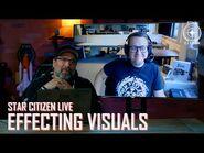 Star Citizen Live- Effecting Visuals