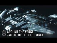 Star Citizen- Around the Verse - Javelin- The UEE's Destroyer