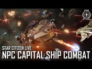 Star Citizen Live- NPC Capital Ship Combat