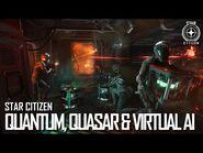 Star Citizen- Quantum, Quasar, and Virtual AI