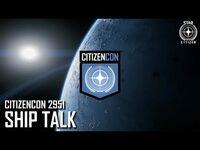 CitizenCon2951- Ship Talk