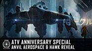 Star Citizen- ATV Anniversary Special - Anvil Aerospace & Hawk Reveal