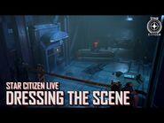 Star Citizen Live- Dressing the Scene