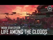 Inside Star Citizen- Life Among the Clouds - Spring 2021