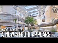 Inside Star Citizen- A New Studio Appears - Spring 2021